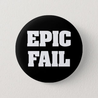 Epic Fail 2 Inch Round Button
