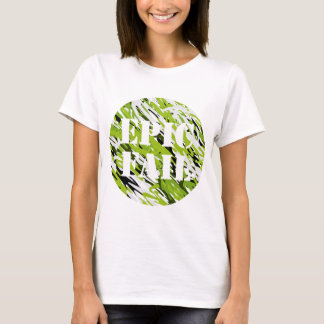 EPIC FAIL Green Camo Ladies T-Shirt