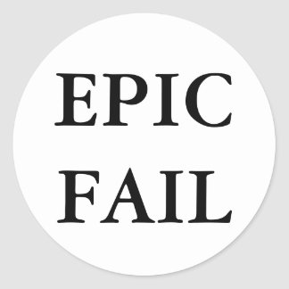 EPIC FAIL ROUND STICKER