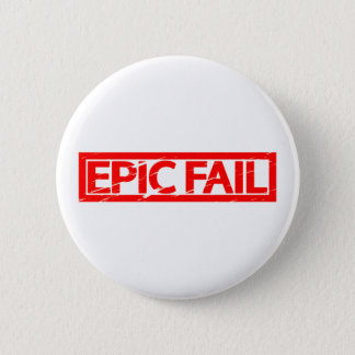 Epic Fail Stamp 2 Inch Round Button