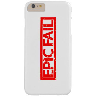 Epic Fail Stamp Barely There iPhone 6 Plus Case