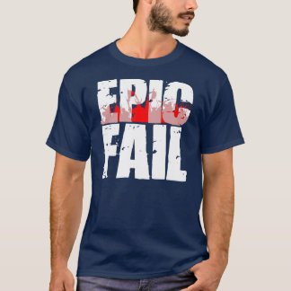 Epic Fail (white) T-Shirt