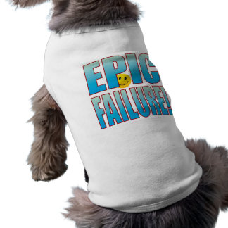 Epic Failure Life B Shirt