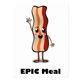 Epic Meal Bacon! Postcard