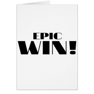 Epic Win! Greeting Card