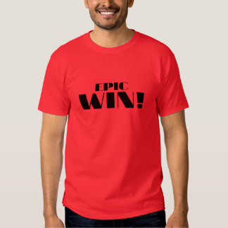 Epic Win! T Shirt