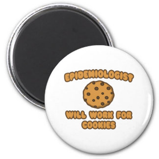 Epidemiologist .. Will Work for Cookies Magnet