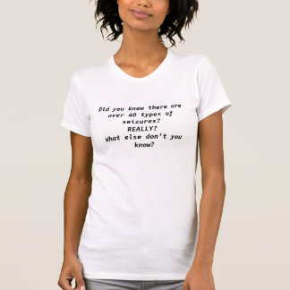 Epilepsy, what don't you know? T-Shirt