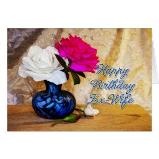 Épouse ex, joyeux anniversaire avec les roses carte de vœux