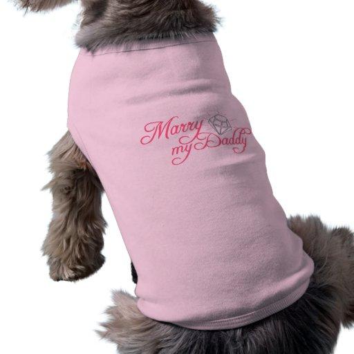 Épousez mon papa tee-shirts pour chien