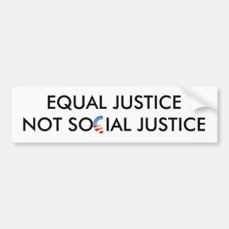 Equal Justice Not Social Justice Bumper Sticker