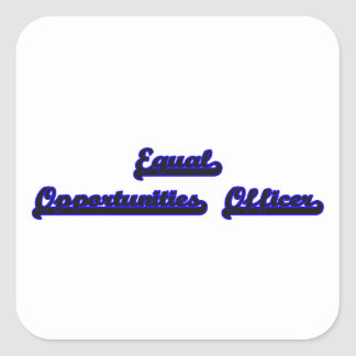 Equal Opportunities Officer Classic Job Design Square Sticker