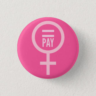 Equal Pay For Women 1 Inch Round Button