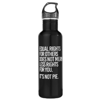 Equal Rights are not Pie - - Pro-Science -- white  710 Ml Water Bottle