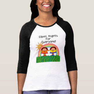 Equal Rights for Everyone T Shirt