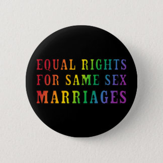Equal Rights for Same Sex Marriages 2 Inch Round Button