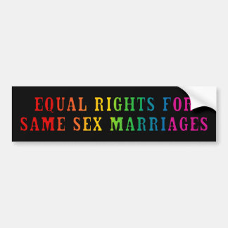 Equal Rights for Same Sex Marriages Bumper Sticker