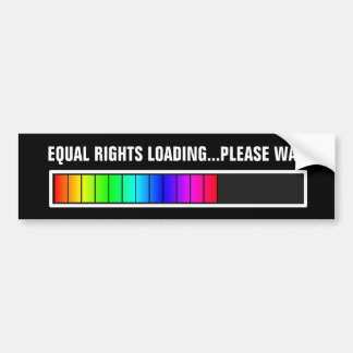EQUAL RIGHTS LOADING PLEASE WAIT BUMPER STICKER