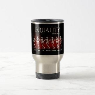 Equality. 'Nuff said. Coffee Mug