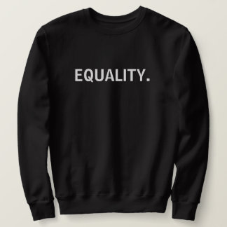 Equality. Sweatshirt