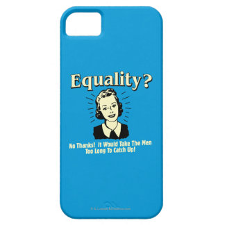 Equality: Take Men Too Long Catch Up iPhone 5 Case