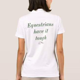 Equestrians Have It Tough Polo Shirt