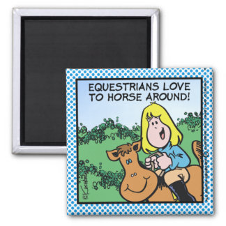 Equestrians Love To... Magnet