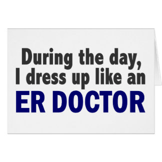 ER Doctor During The Day Card