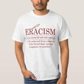 ERACISM T-Shirt