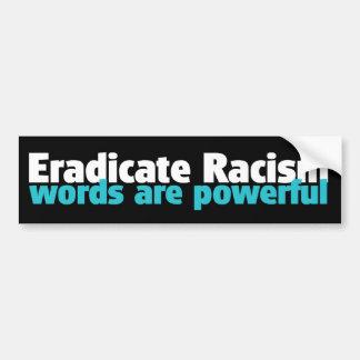 ERADICATE RACISM BUMPER STICKER