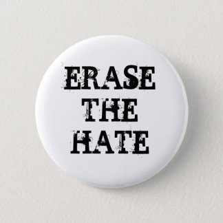 ERASE THE HATE 2 INCH ROUND BUTTON