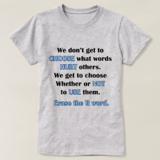 Erase the R Word T-Shirt