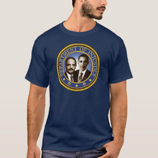 Eric Holder and the Department of Injustice T-Shirt