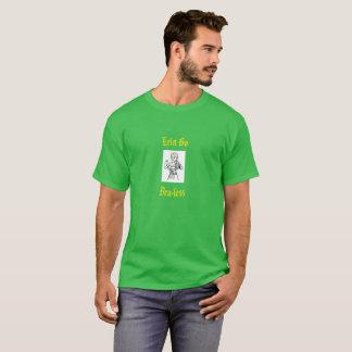 Erin Go Bra-less St Patrick's Day t-shirt