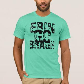 Erin Go Bragh! Ireland Forever! T-Shirt