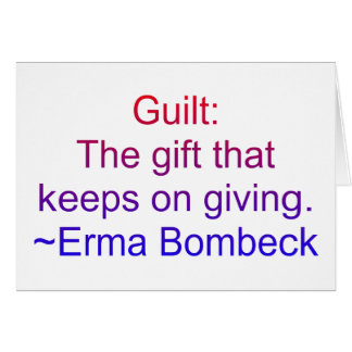 Erma Bombeck Guilt Quote Card