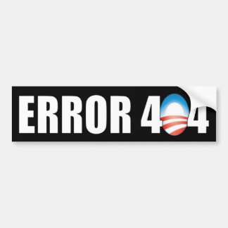 Error 404: Anti Obamacare Bumper Sticker