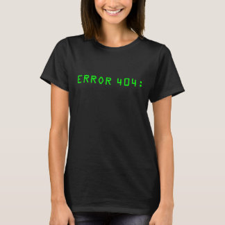 ERROR 404: COSTUME NOT FOUND. T-Shirt