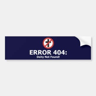 Error 404: Deity Not Found Bumper Sticker