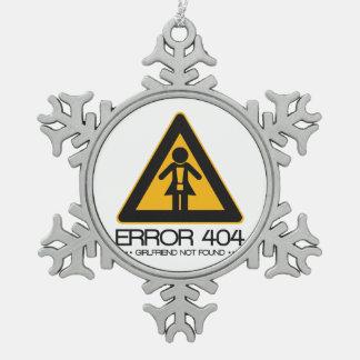 ERROR 404 – Girlfriend not found Pewter Snowflake Ornament