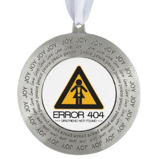 ERROR 404 – Girlfriend not found Round Pewter Ornament