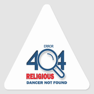 Error 404 Religious dancer not found Triangle Sticker