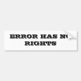ERROR HAS NO RIGHTS BUMPER STICKER