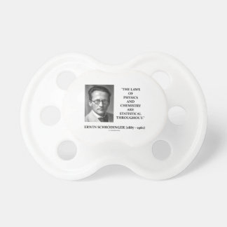 Erwin Schrödinger Physics Chemistry Statistical Baby Pacifiers