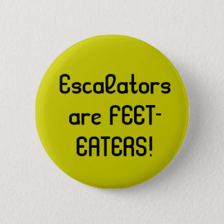 Escalators are FEET-EATERS! 2 Inch Round Button