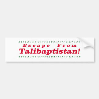 Escape From Talibaptistan red Bumper Sticker
