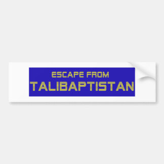 Escape From Talibaptistan yellow Bumper Sticker