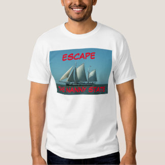 Escape The Nanny State T Shirt