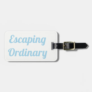 Escaping Ordinary Luggage Tag