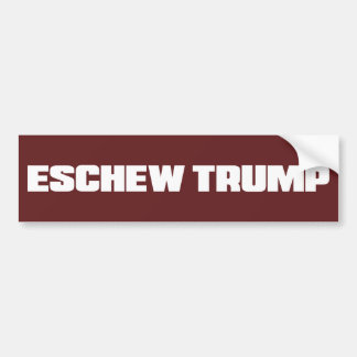 ESCHEW TRUMP BUMPER STICKER